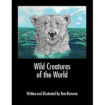 Wild Creatures of the World by Romano & Tom