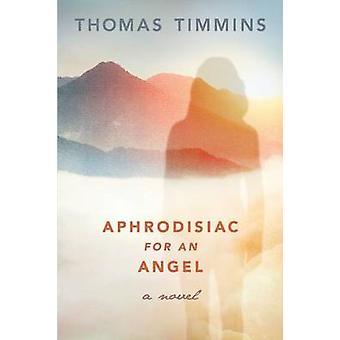Aphrodisiac for an Angel by Timmins & Thomas