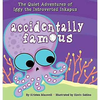 Accidentally Famous by Maxwell & Kristen