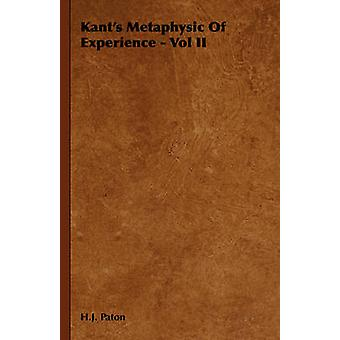 Kants Metaphysic of Experience  Vol II by Paton & H. J.