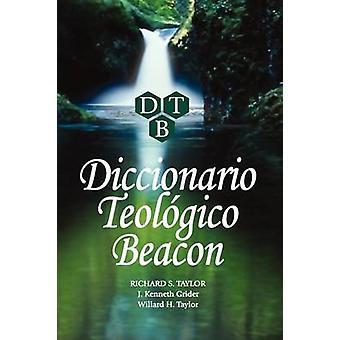 Diccionario Teologico Beacon by Taylor & Richard S.
