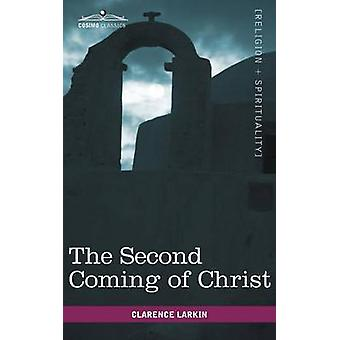 The Second Coming of Christ by Larkin & Clarence