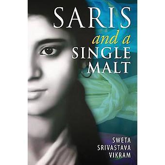 Saris and a Single Malt by Vikram & Sweta Srivastava