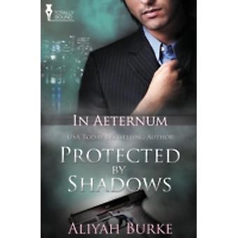In Aeternum Protected by Shadows by Burke & Aliyah