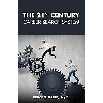 The 21st Century Career Search System by Gillies & Bruce G.
