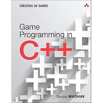 Game Programming in C Creating 3D Games by Sanjay Madhav