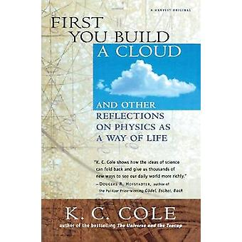 First You Build a Cloud by K.C. Cole - 9780156006460 Book