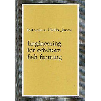 Engineering for Offshore Fish Farming - 9780727716019 Book