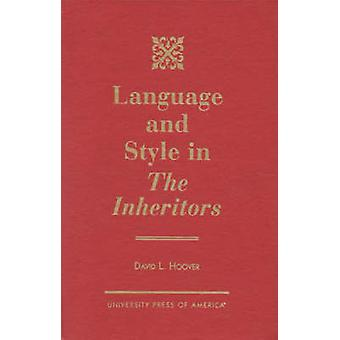 Language and Style in The Inheritors by David L. Hoover - 97807618126