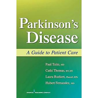 Parkinson's Disease - A Guide to Patient Care by Hubert Fernandez - Pa