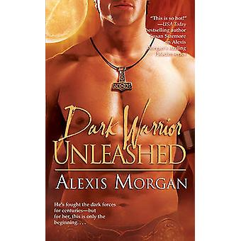 Dark Warrior Unleashed by Alexis Morgan - 9781416563426 Book