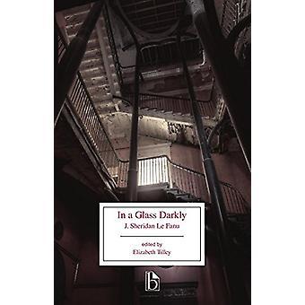 In A Glass Darkly by J. Sheridan Le Fanu - 9781554812998 Book