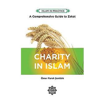 Charity in Islam - Comprehensive Guide to Zakat by Omer Faruk Senturk