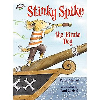 Stinky Spike the Pirate Dog by Peter Meisel - 9781619637795 Book