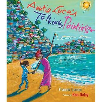 Auntie Luce's Talking Paintings by Francie Latour - 9781773060415 Book