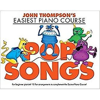 John Thompson's Easiest Piano Course - Pop Songs - 9781785583803 Book
