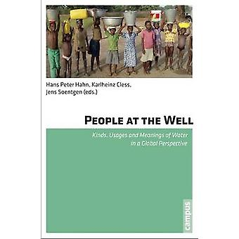 People at the Well - Kinds - Usages and Meanings of Water in a Global