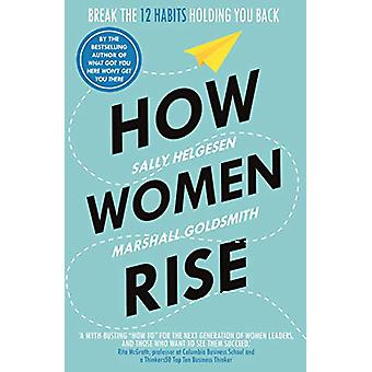 How Women Rise - Break the 12 Habits Holding You Back by Sally Helgese