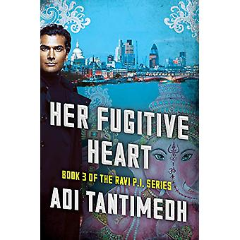 Her Fugitive Heart - Book 3 of the Ravi PI Series by Adi Tantimedh - 9