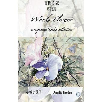Words Flower From One To Another by Amelia Fielden - 9781921869587 Bo