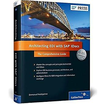 Architecting EDI with SAP IDocs - the Comprehensive Guide (2nd New edi