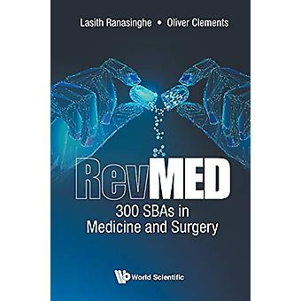 Revmed - 300 Sbas In Medicine And Surgery by Lasith Ranasinghe - 97817