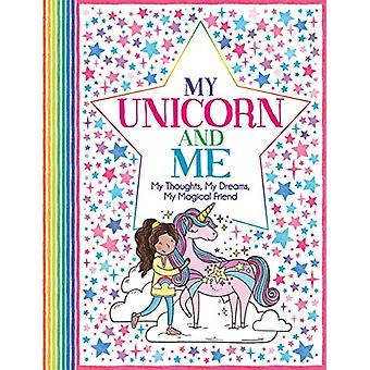 My Unicorn and Me - My Thoughts - My Dreams - My Magical Friend by Ell