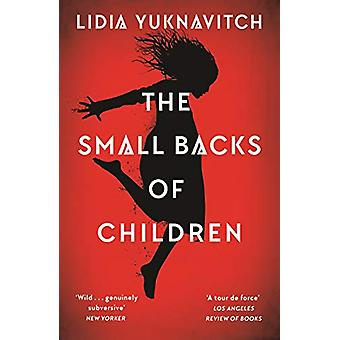 The Small Backs of Children by Lidia Yuknavitch - 9781786892430 Book