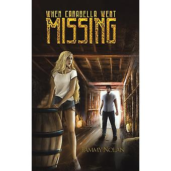 WHEN CARABELLA WENT MISSING by NOLAN & TAMMY