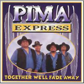 Pima Express - Together We-apos;Ll Fade Away [CD] USA import