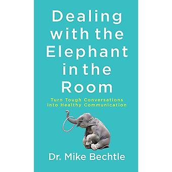 Dealing with the Elephant in the Room by Bechtle & Dr. Mike