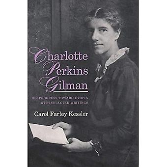 Charlotte Perkins Gilman: Haar utopische visie en geselecteerde geschriften (utopisme & communitarisme)