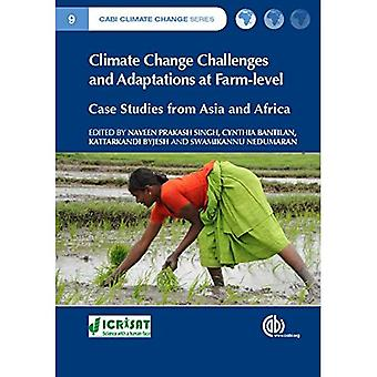 Climate Change Challenges and Adaptations at Farm-Level: Case Studies from Asia and Africa (Cabi Climate Change)