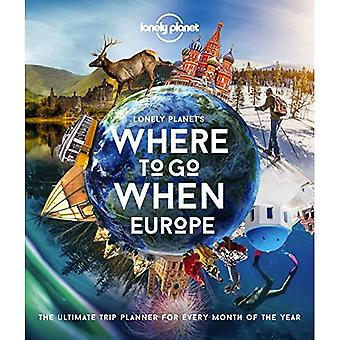Lonely Planet's Where To Go When Europe (Lonely Planet)