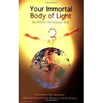 Your Immortal Body of Light