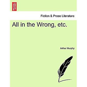 All in the Wrong - Etc. by Arthur Murphy - 9781241534165 Book