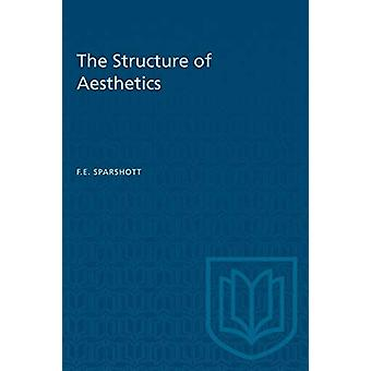 The Structure of Aesthetics by F E Sparshott - 9781487572570 Book