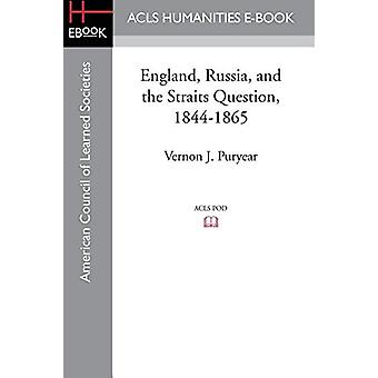 England - Russia - and the Straits Question - 1844-1865 by Vernon J P
