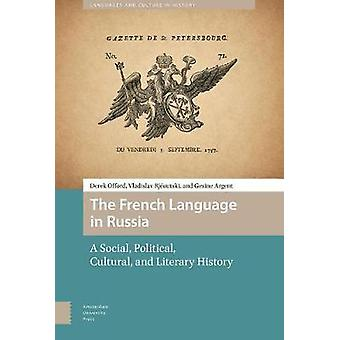 The French Language in Russia - A Social - Political - Cultural - and