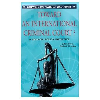 Toward an International Criminal Court? : A Council Policy Initiative