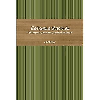 Satsuma Bushido: Lições de Vida por Shimazu Jisshinsai Tadayoshi