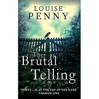 The Brutal Telling by Penny & Louise