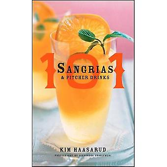 101 Sangrias and Pitcher Drinks by Kim Haasarud