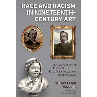 Race and Racism in NineteenthCentury Art by Naurice Frank Woods Jr.