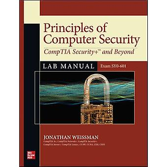 Principles of Computer Security CompTIA Security and Beyond Lab Manual Exam SY0601 by Jonathan Weissman