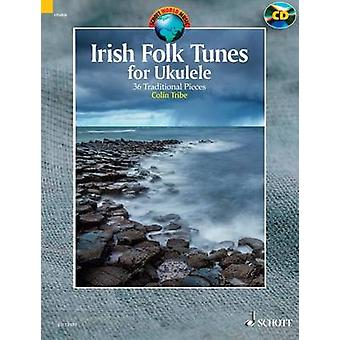 Irish Folk Tunes for Ukulele  36 Traditional Pieces by Colin Tribe