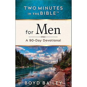 Two Minutes in the Bible for Men - A 90-Day Devotional by Boyd Bailey