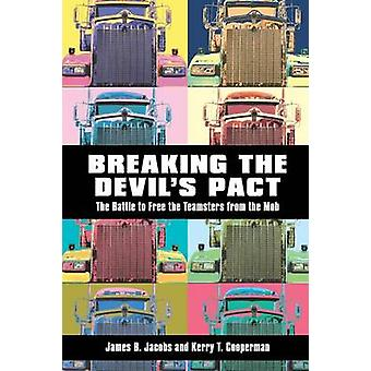 Breaking the Devil's Pact - The Battle to Free the Teamsters from the