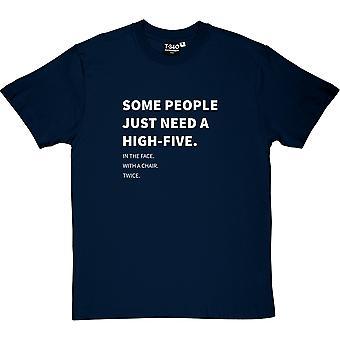 Algunas personas sólo necesitan camiseta una palmadita (a la cara) hombres