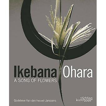 Ikebana Ohara - A Song of Flowers by Godelieve Van den Heuvel - 978905